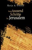 Noch tausend Schritte bis Jerusalem