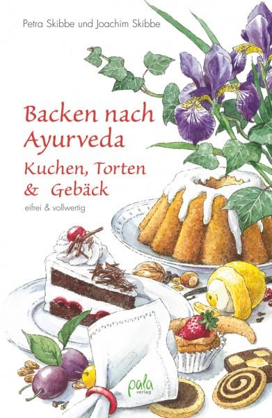 Backen nach Ayurveda: Kuchen, Torten und Gebäck