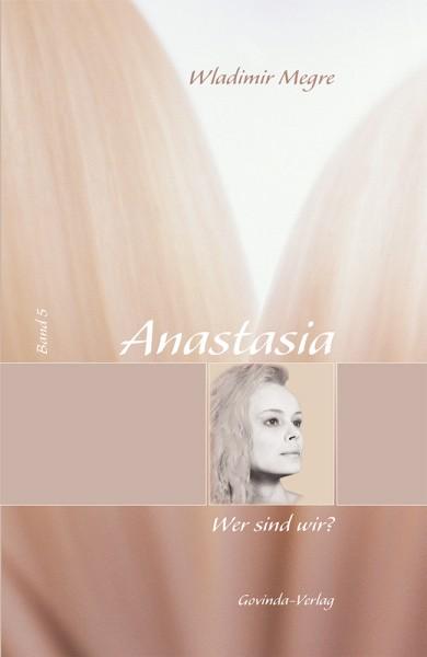 Anastasia, Band 5 • Wer sind wir? (gebunden; Mängelexemplar!)