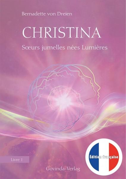 Christina, Livre 1: Sœurs jumelles nées Lumières (französische Version)